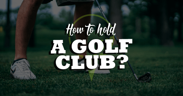 How To Grip A Golf Club The RIGHT Way