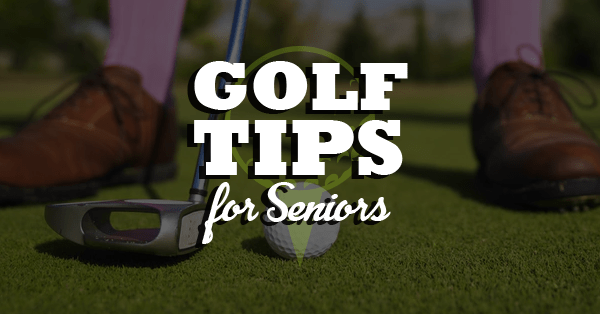 golf tips for seniors